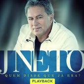 Quem Disse Que Já Era (Playback) de J. Neto