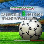 Innomania Calcio Serie B 2015/2016 (Italian Football Team) de Various Artists