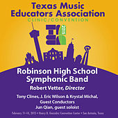 2015 Texas Music Educators Association (TMEA): Robinson High School Symphonic Band [Live] de Various Artists