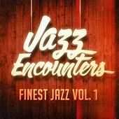 Jazz encounters : the finest jazz you might have never heard, vol. 1 by Various Artists