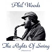 The Rigths of Swing (Remastered 2015) de Phil Woods