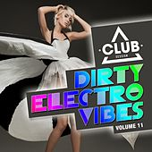 Dirty Electro Vibes, Vol. 11 von Various Artists