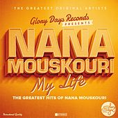 My Life (The Greatest Hits of Nana Mouskouri) von Nana Mouskouri
