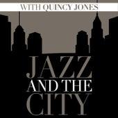 Jazz And The City With Quincy Jones von Quincy Jones