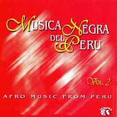 Música Negra del Perú, Vol. 2 (Afro Music from Perú) de Various Artists