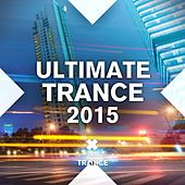 Ultimate Trance 2015 - EP by Various Artists