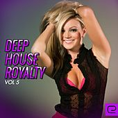 Deep House Royalty, Vol. 5 - EP von Various Artists