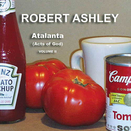 Atalanta (Acts of God), Vol. II by Robert Ashley