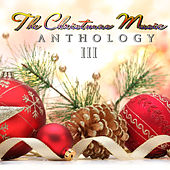 The Christmas Music Anthology, Vol. 3 by Various Artists