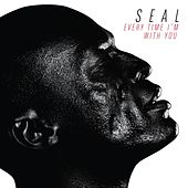 Every Time I'm with You de Seal