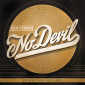 No Devil by San Fermin