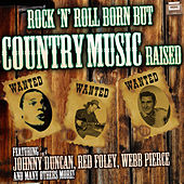 Rock 'N' Roll Born but Country Music Raised by Various Artists