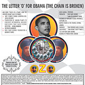 The Letter ' O' for Obama (The Chain Is Broken) by Ozo