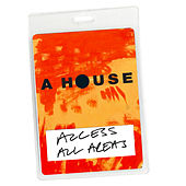 Access All Areas - A House (Audio Version) von A House