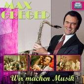 Wir machen Musik by Max Greger