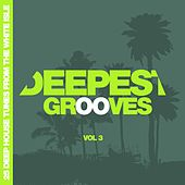 Deepest Grooves - 25 Deep House Tunes from the White Isle, Vol. 3 by Various Artists