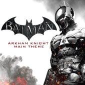 Batman: Arkham Knight Main Theme by L'orchestra Cinematique