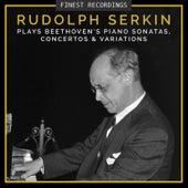 Finest Recordings - Rudolf Serkin Plays Beethoven's Piano Sonatas, Concertos, And Variations by Rudolf Serkin