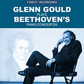 Finest Recordings - Glenn Gould Plays Beethoven's Piano Concertos by Glenn Gould
