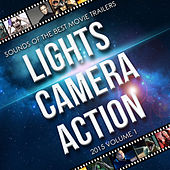 Lights, Camera, Action - Sounds of the Best Movie Trailers of 2015, Vol.1 by Various Artists
