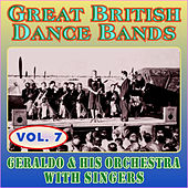 Greats British Dance Bands - Vol. 8 - Geraldo & His Orchestra with Singers by Geraldo & His Orchestra