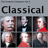 The Greatest Composer Vol. 2, Classical by Various Artists
