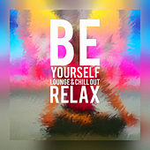 Be Yourself - Lounge & Chill out Relax von Various Artists