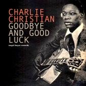 Goodbye and Good Luck de Charlie Christian