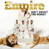 Ain't About The Money (feat. Jussie Smollett and Yazz) by Empire Cast