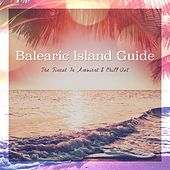 Balearic Island Guide (The Finest in Ambient & Chill Out) by Various Artists