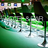 Hotel & Bar Sounds, Vol. 2 by Various Artists