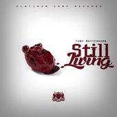 Still Living - Single by Tony Matterhorn