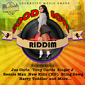 Good Love Riddim by Various Artists