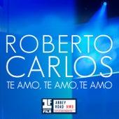 Te Amo, Te Amo, Te Amo (Primera Fila - En Vivo) de Roberto Carlos