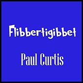 Flibbertigibbet by Paul Curtis