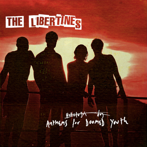Anthems For Doomed Youth by The Libertines