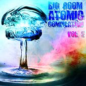 Big Room Atomic Compilation, Vol. 2 - EP de Various Artists