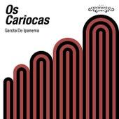 Garota De Ipanema von Os Cariocas