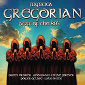 Mystica Gregorian Best of The 80s by Various Artists