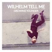 Growing Younger von Wilhelm Tell Me