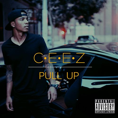 Pull Up by Ceez