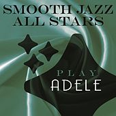 Smooth Jazz All Stars Play Adele de Smooth Jazz Allstars