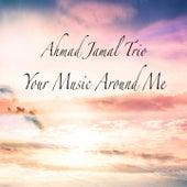 Your Music Around Me de Ahmad Jamal