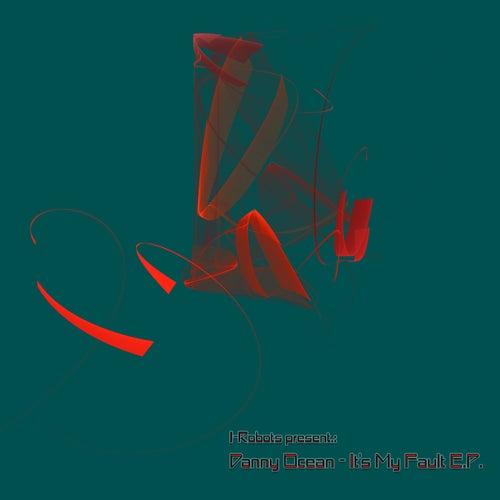 It's My Fault E.P. (I-Robots present: Danny Ocean) de Danny Ocean