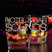 Hotel & Bar Sounds, Vol. 6 by Various Artists