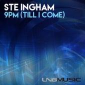 9pm (Till I Come) de Ste Ingham