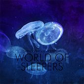 World Of Sleepers (2015 Remaster) by Carbon Based Lifeforms