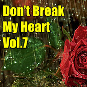 Don't Brake My Heart, Vol.7 by Various Artists