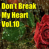 Don't Brake My Heart, Vol.10 by Various Artists