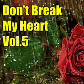 Don't Brake My Heart, Vol.5 de Various Artists